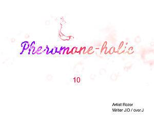 Pheromone-holic - part 15